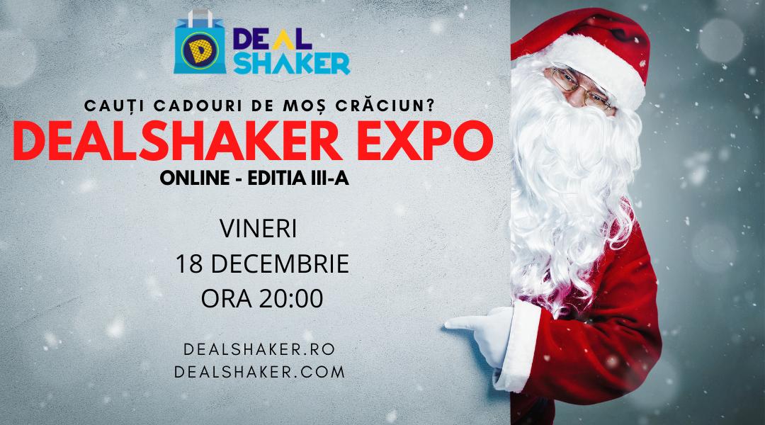 Cauți cadouri de Moș Crăciun? Vino la DealShaker Expo Online – ediția III-a DEAL